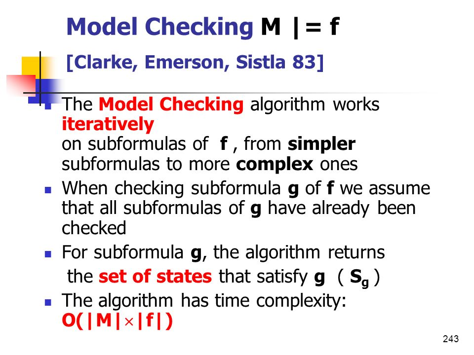 Model Checking M |= f [Clarke, Emerson, Sistla 83]